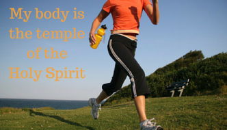 Your body is the temple of the Holy Spirit