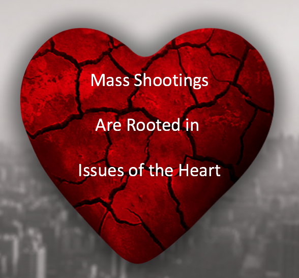 Mass Shootings are Heart Issues
