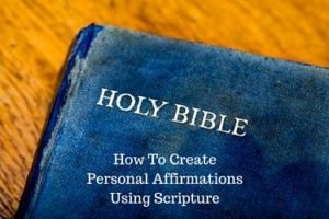 How to Create Affirmations Using Scripture