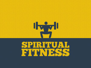 Spiritual fitness connects us with God